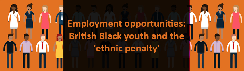 Employment opportunities: British Black youth and the 'ethnic penalty'