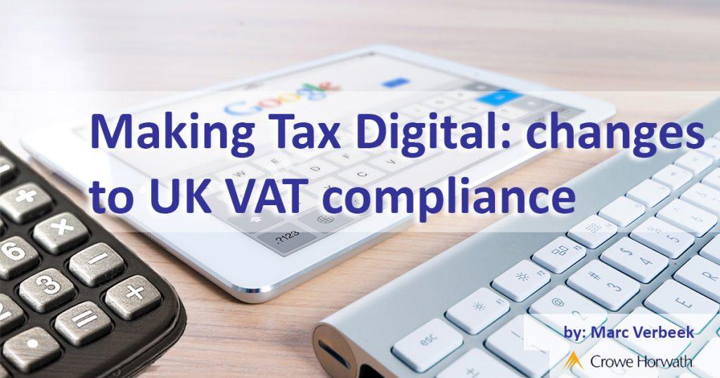 Making Tax Digital: changes to UK VAT compliance